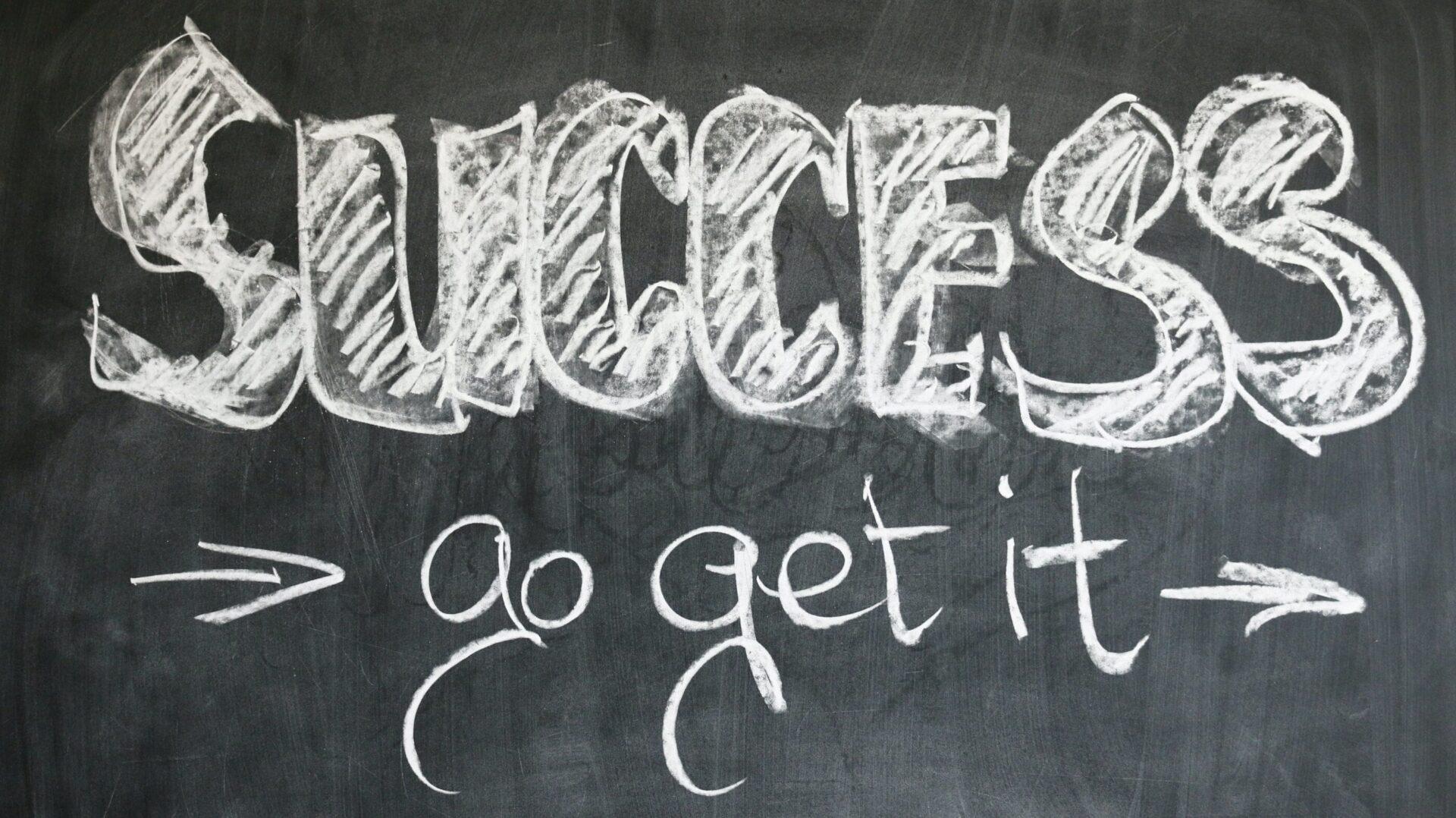 Success...go get it